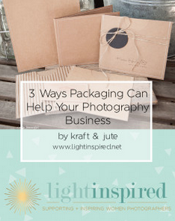 3 Ways Great Packaging Helps Build Your Photography Business